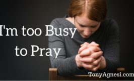 I'm too Busy to Pray