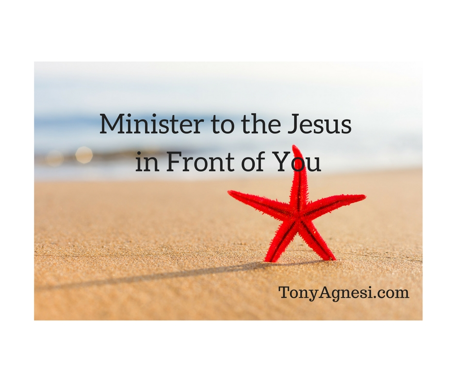 Minister to the Jesus in Front of You