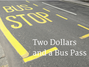 Two Dollars and a Bus Pass