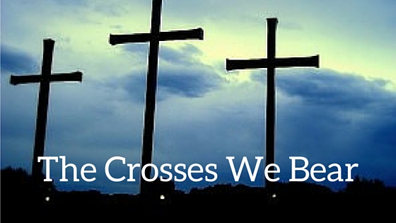 The Crosses We Bear