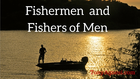 Fishermen and Fishers of Men