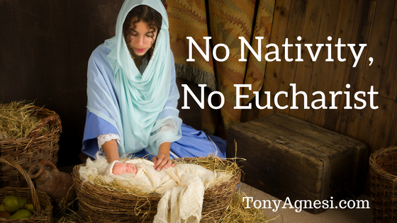 no-nativity-no-eucharist1