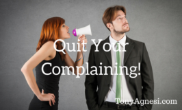 Quit Your Complaining!