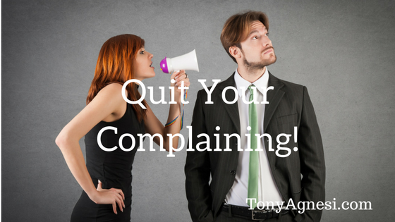 Quit Your Compalining!
