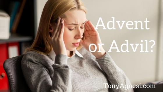 Advent or Advil_